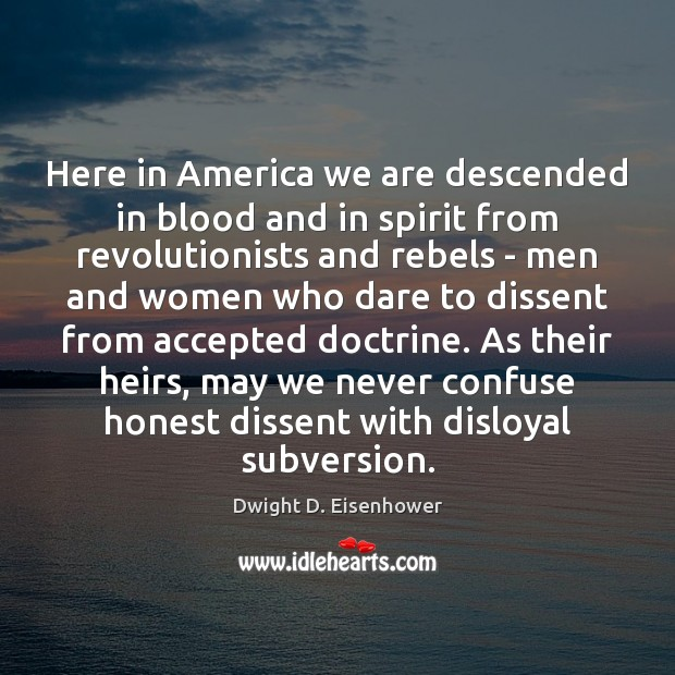 Here in America we are descended in blood and in spirit from Dwight D. Eisenhower Picture Quote