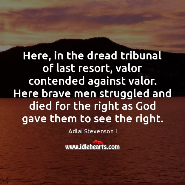 Here, in the dread tribunal of last resort, valor contended against valor. Image