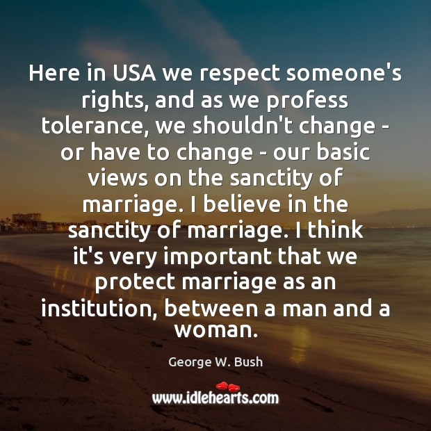 Image, Here in USA we respect someone's rights, and as we profess tolerance,