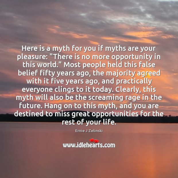 """Image, Here is a myth for you if myths are your pleasure: """"There"""