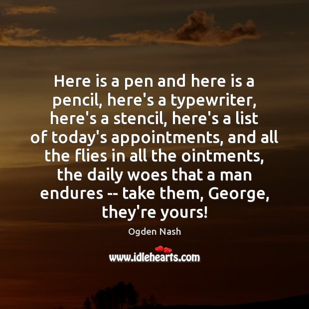 Here is a pen and here is a pencil, here's a typewriter, Image