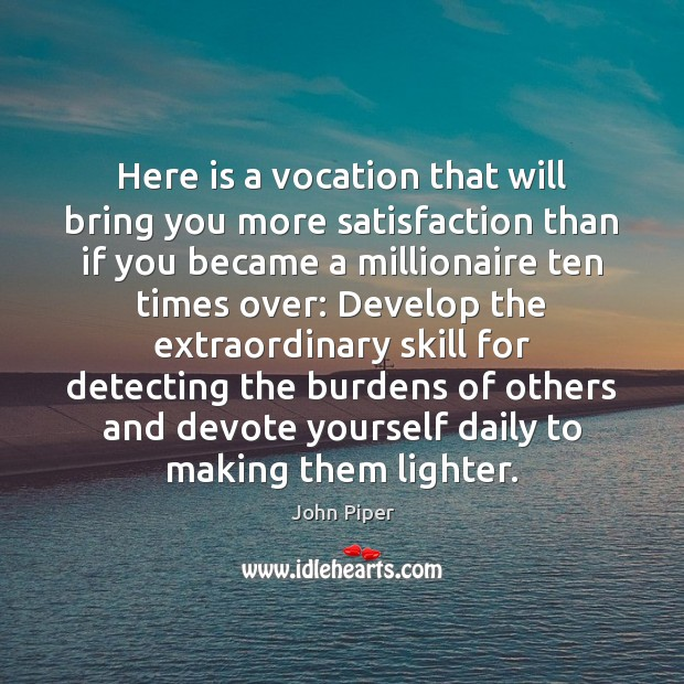 Here is a vocation that will bring you more satisfaction than if Image
