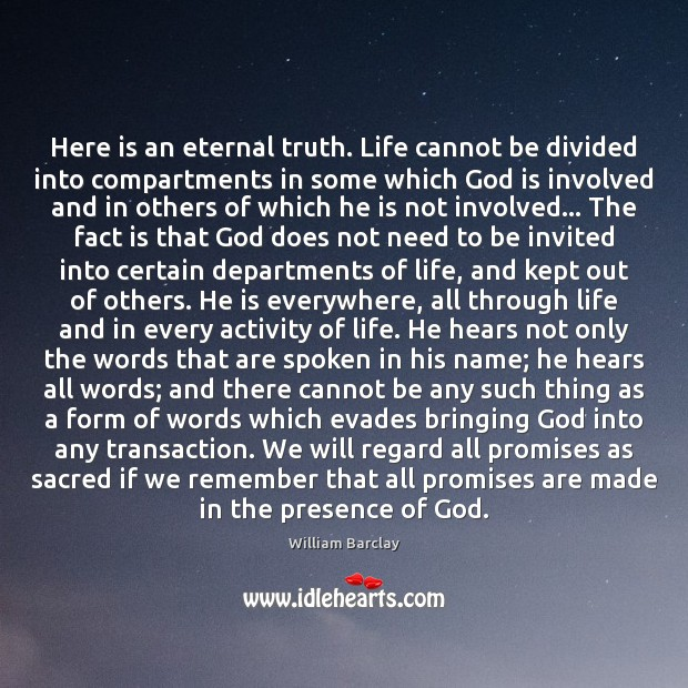 Here is an eternal truth. Life cannot be divided into compartments in Eternal Truth Quotes Image