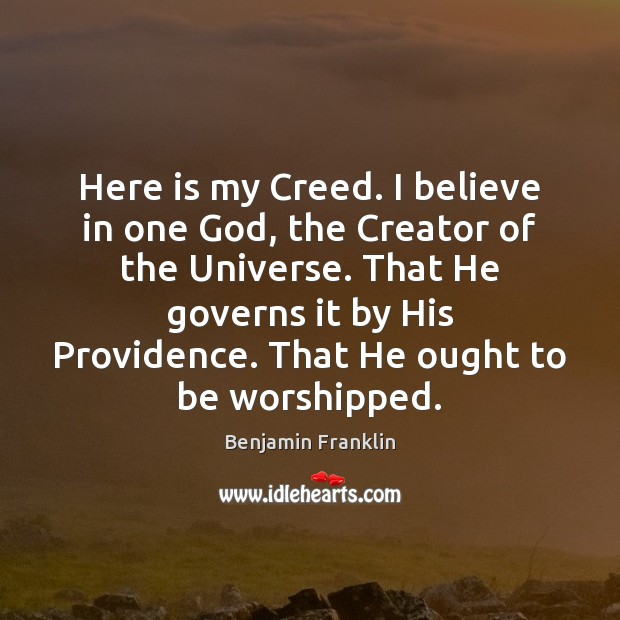 Image, Here is my Creed. I believe in one God, the Creator of
