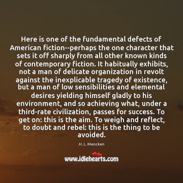 Image, Here is one of the fundamental defects of American fiction–perhaps the one