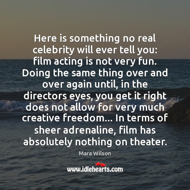 Here is something no real celebrity will ever tell you: film acting Image