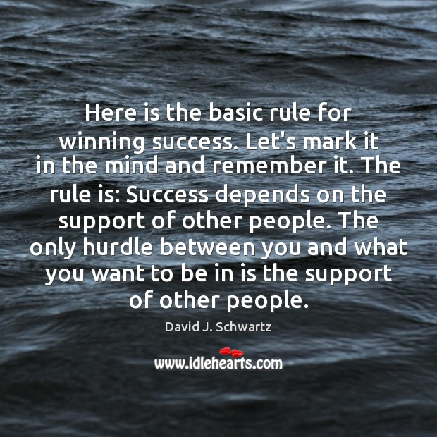 Here is the basic rule for winning success. Let's mark it in David J. Schwartz Picture Quote