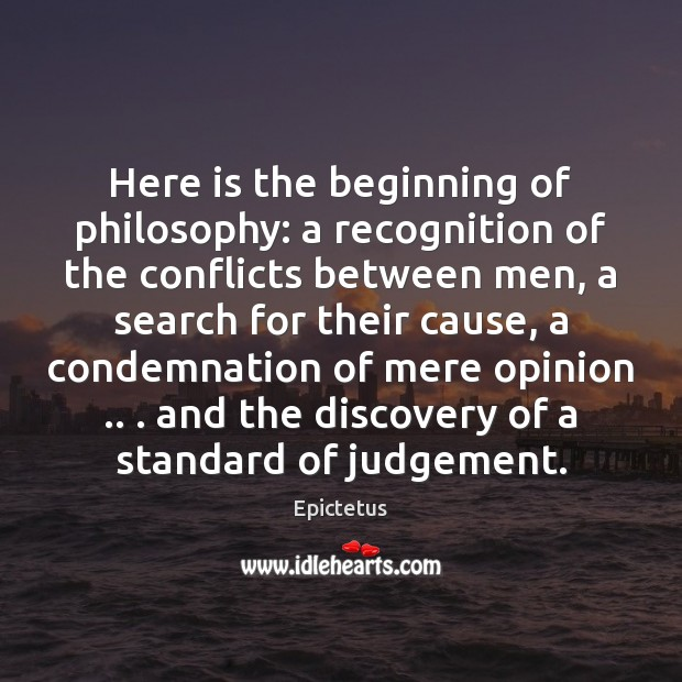 Here is the beginning of philosophy: a recognition of the conflicts between Image