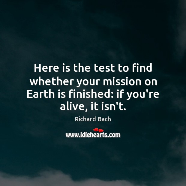 Image, Here is the test to find whether your mission on Earth is