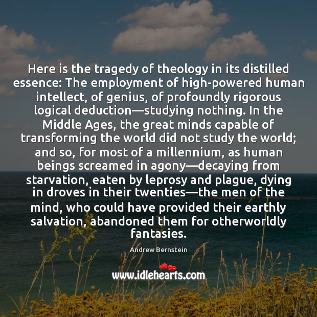 Image, Here is the tragedy of theology in its distilled essence: The employment