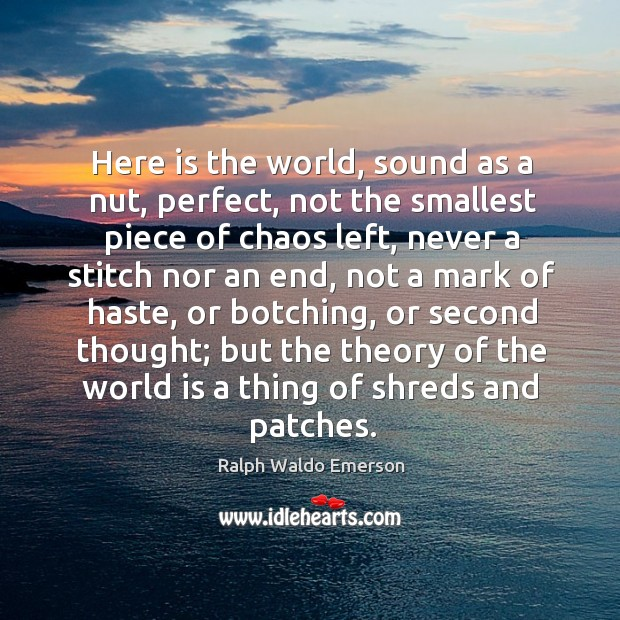 Here is the world, sound as a nut, perfect, not the smallest Image