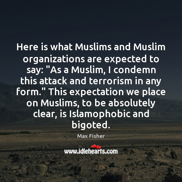 """Image, Here is what Muslims and Muslim organizations are expected to say: """"As"""