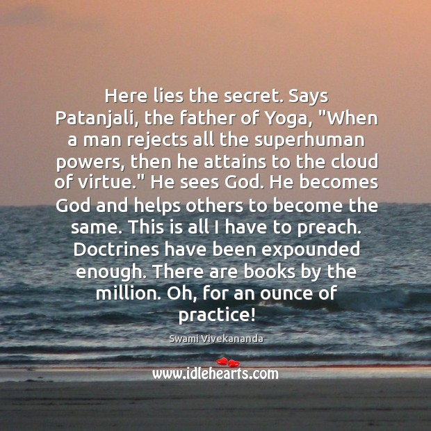 """Image, Here lies the secret. Says Patanjali, the father of Yoga, """"When a"""