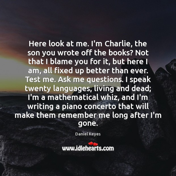 Here look at me. I'm Charlie, the son you wrote off the Image