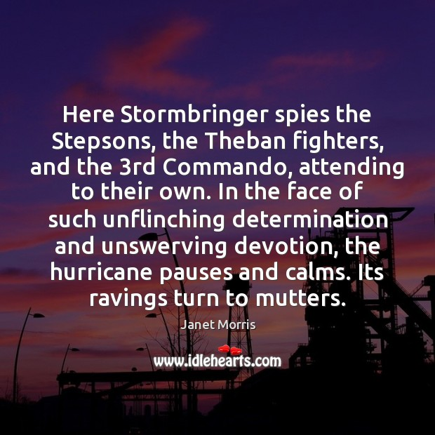 Here Stormbringer spies the Stepsons, the Theban fighters, and the 3rd Commando, Determination Quotes Image