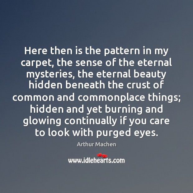 Image, Here then is the pattern in my carpet, the sense of the