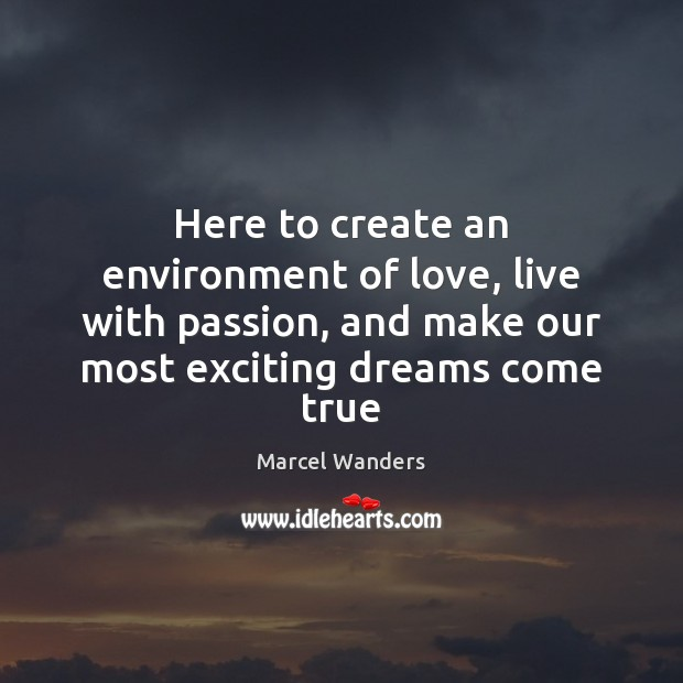 Here to create an environment of love, live with passion, and make Image