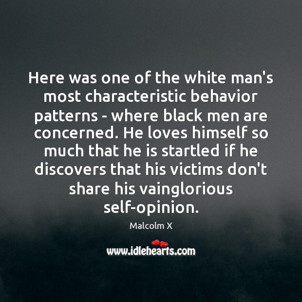 Image, Here was one of the white man's most characteristic behavior patterns –