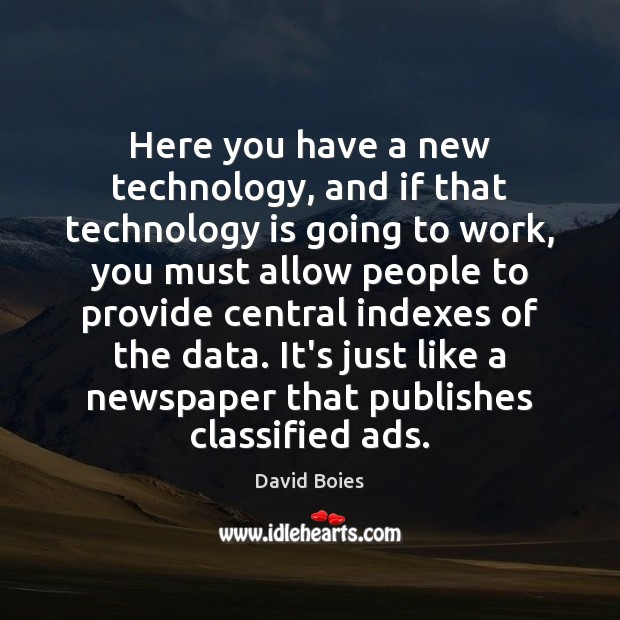 Here you have a new technology, and if that technology is going Technology Quotes Image