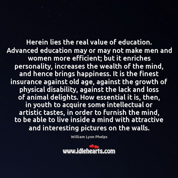 Image, Herein lies the real value of education. Advanced education may or may