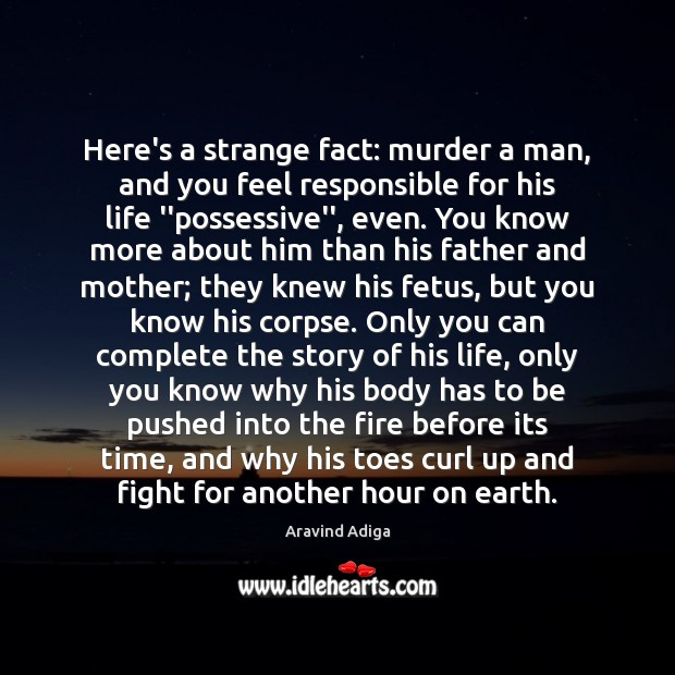 Image, Here's a strange fact: murder a man, and you feel responsible for