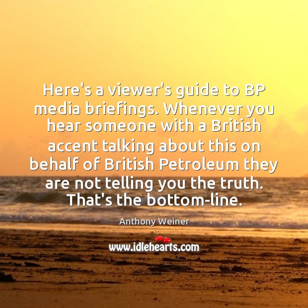 Here's a viewer's guide to BP media briefings. Whenever you hear someone Image