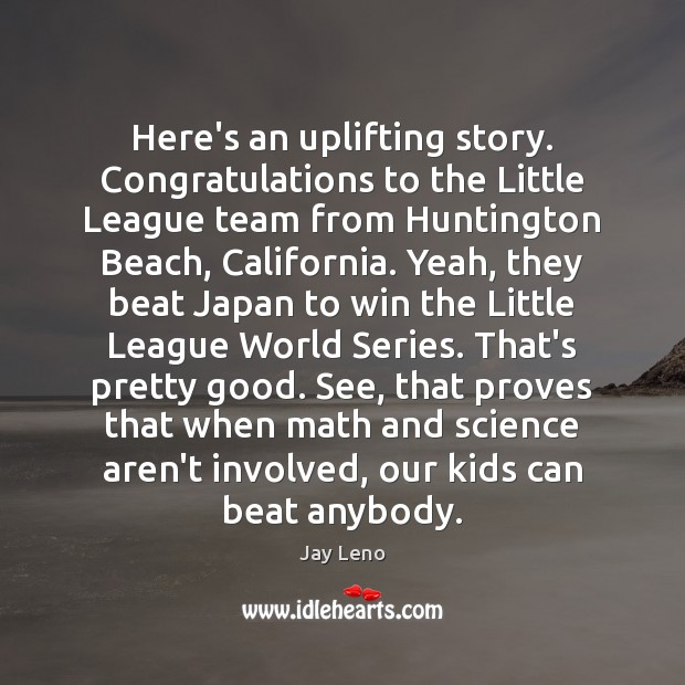 Image, Here's an uplifting story. Congratulations to the Little League team from Huntington