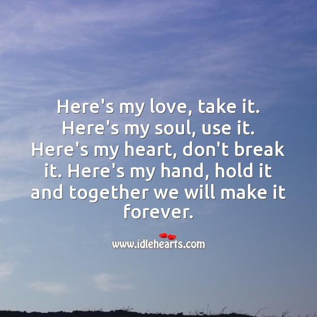 Here's my hand, hold it and together we will make it forever. Beautiful Love Quotes Image