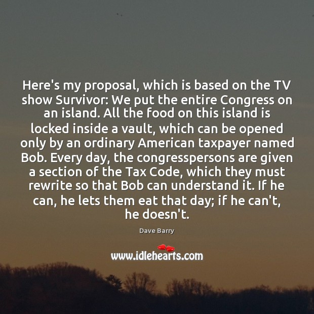 Image, Here's my proposal, which is based on the TV show Survivor: We