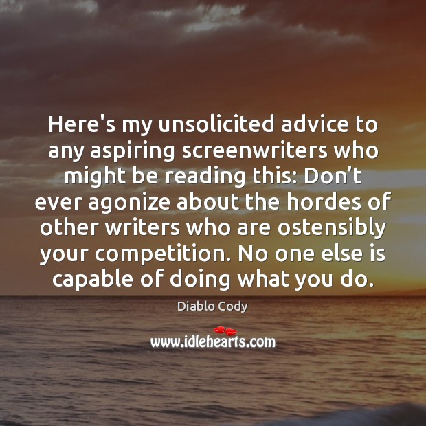 Here's my unsolicited advice to any aspiring screenwriters who might be reading Image