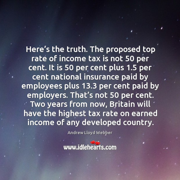 Here's the truth. The proposed top rate of income tax is not 50 per cent. Tax Quotes Image