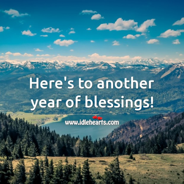 Here's to another year of blessings! Blessings Quotes Image
