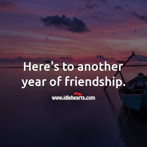 Here's to another year of friendship. Birthday Messages for Friend Image