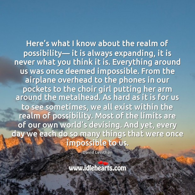 Here's what I know about the realm of possibility— it is Image