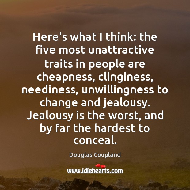 Here's what I think: the five most unattractive traits in people are Jealousy Quotes Image