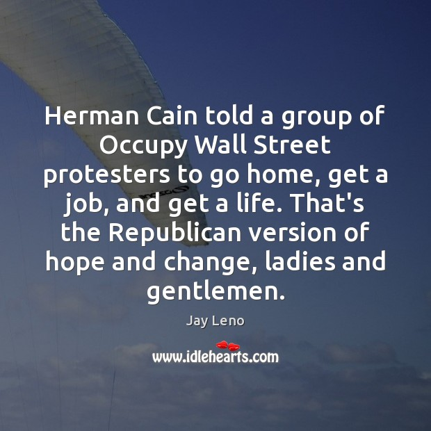 Image, Herman Cain told a group of Occupy Wall Street protesters to go