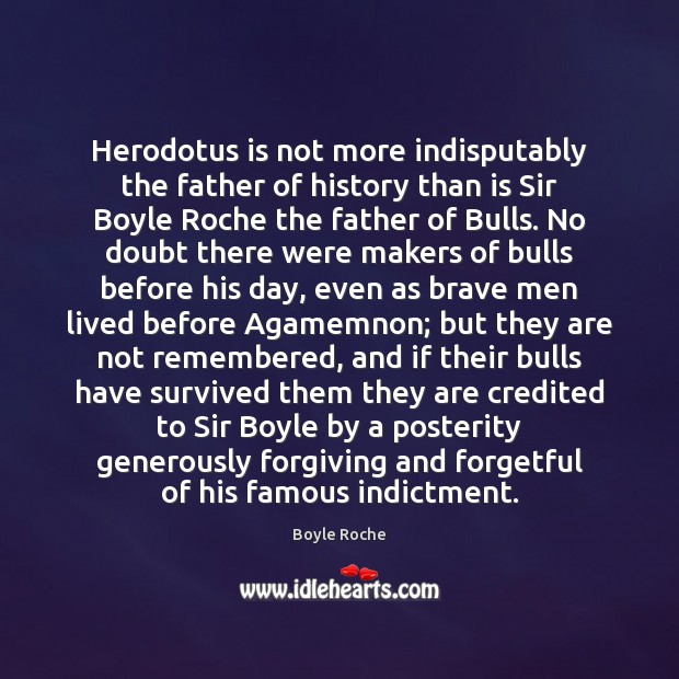 Image, Herodotus is not more indisputably the father of history than is Sir