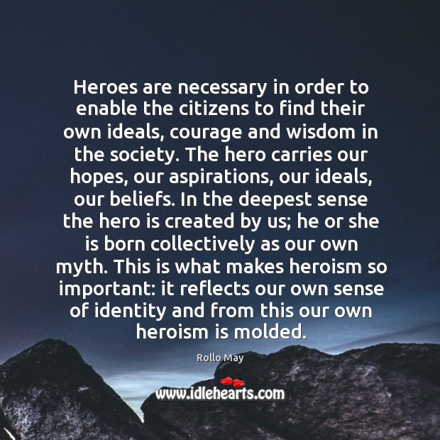Heroes are necessary in order to enable the citizens to find their Image