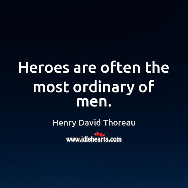 Heroes are often the most ordinary of men. Image