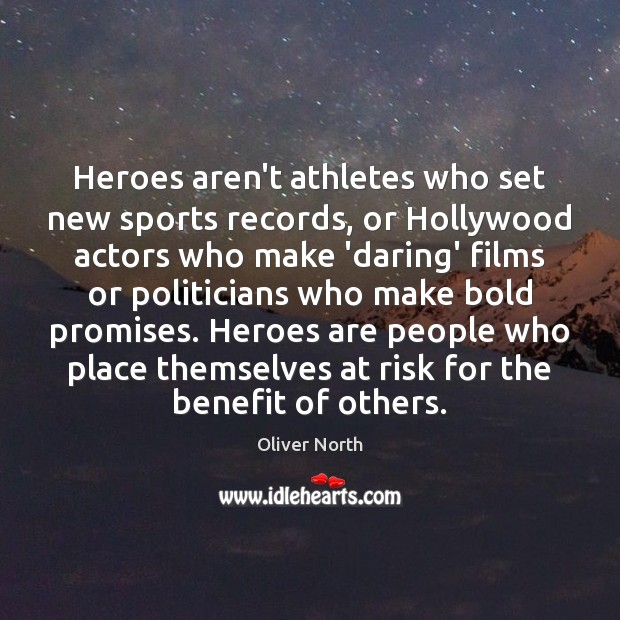Heroes aren't athletes who set new sports records, or Hollywood actors who Image