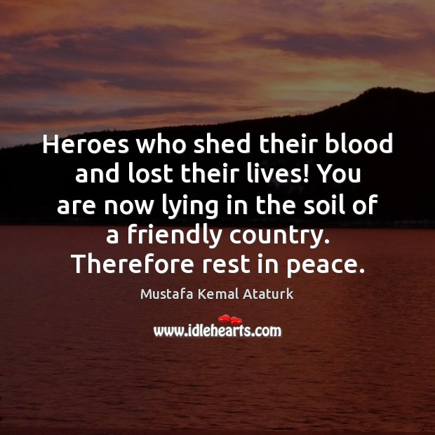 Heroes who shed their blood and lost their lives! You are now Image
