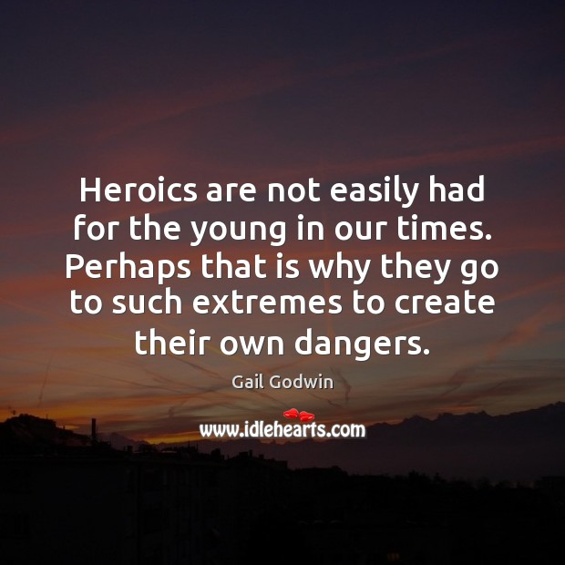Image, Heroics are not easily had for the young in our times. Perhaps