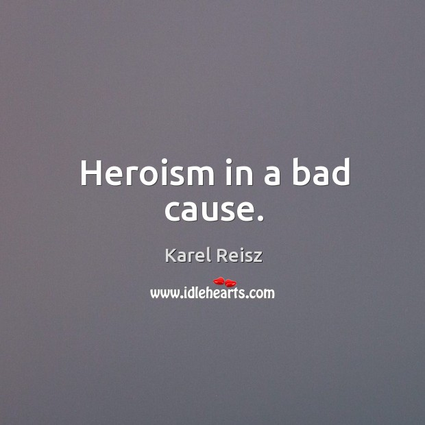Heroism in a bad cause. Image