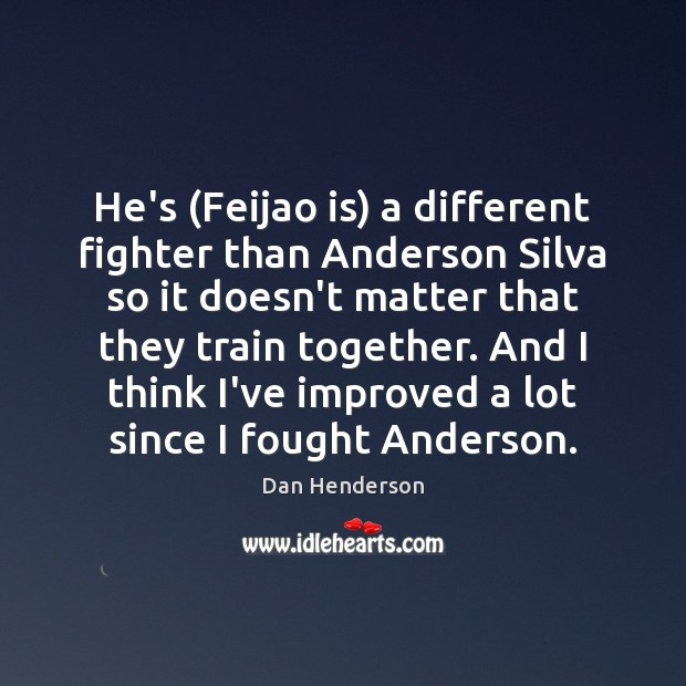 Image, He's (Feijao is) a different fighter than Anderson Silva so it doesn't