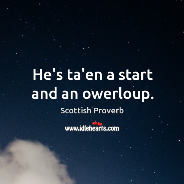Image, He's ta'en a start and an owerloup.