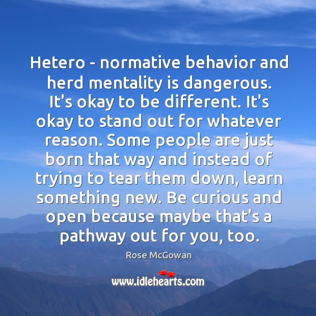 Hetero – normative behavior and herd mentality is dangerous. It's okay to Image