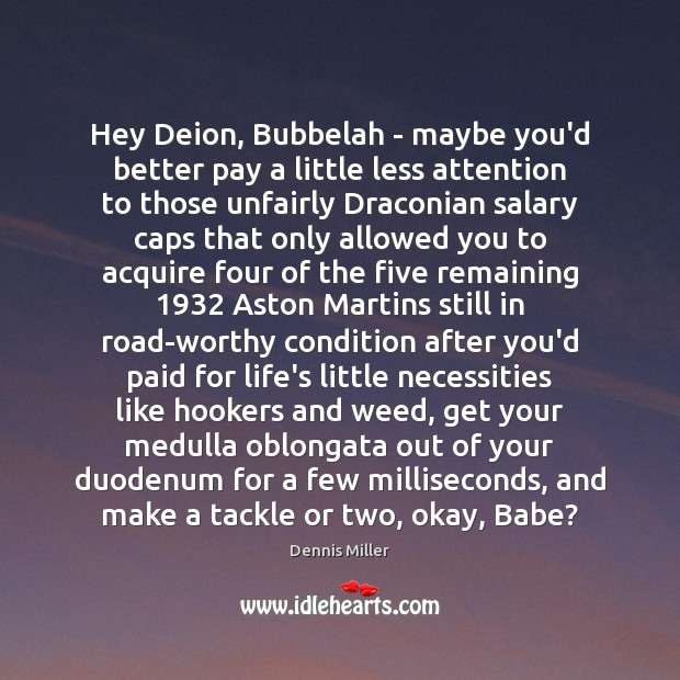 Hey Deion, Bubbelah – maybe you'd better pay a little less attention Image