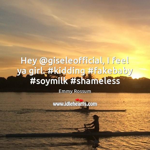 Hey @giseleofficial, I feel ya girl. #kidding #fakebaby #soymilk #shameless Image