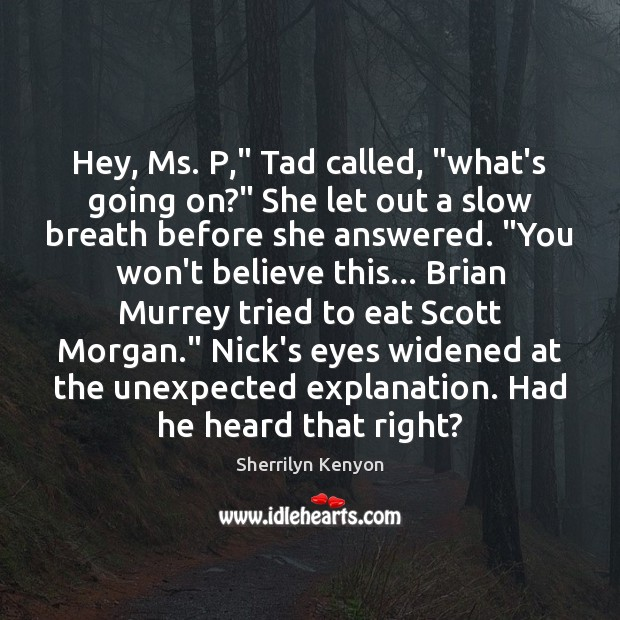 """Image, Hey, Ms. P,"""" Tad called, """"what's going on?"""" She let out a"""