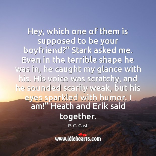 """Image, Hey, which one of them is supposed to be your boyfriend?"""" Stark"""